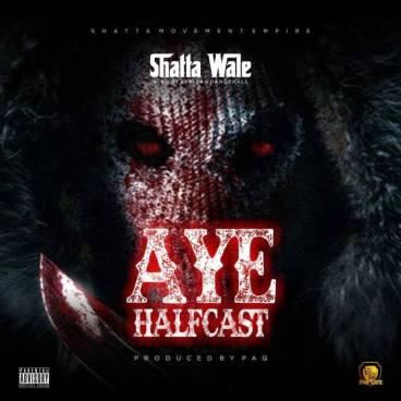 Shatta-Wale-Aye-Halcast-Pro.by-Paq-Musicafriagh.com .jpg