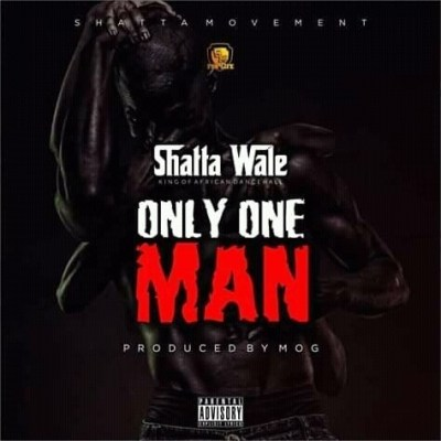 Shatta-Wale-Only_One_Man-Pro.by-MOG-Musicafriagh.com