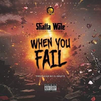 Shatta-Wale-When_You_Fail-Prod.by-ItzCJ-Musicafriagh.com.jpg