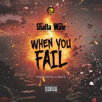 Shatta-Wale-When_You_Fail-Prod.by-ItzCJ-Musicafriagh.com.jpg