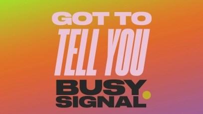 Busy-Signal_Got_To_Tell_You_Zum_Zum-Musicafriagh.com.jpg