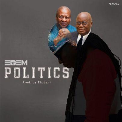 Edem_Politics-Prod.by-TubhaniMuzik-Musicafriagh.com