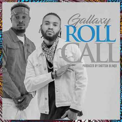 Gallaxy_Roll_Call-Prod.by-Shottoh-Blinqx-Musicafriagh.com.jpg