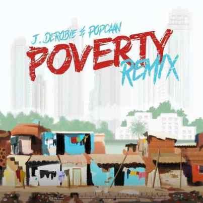 J-Derobie-Popcaan_Poverty_Remix-Prod.by-Uglyonit-Musicafriagh.com.jpg