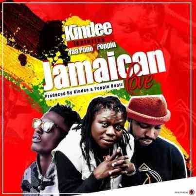 Kin-Dee-ft-Poppin-Beatz-X-Yaa-Pono_Jamaican_love-Musicafriagh.com.jpg