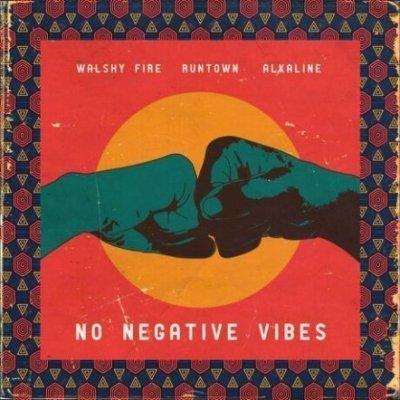 Alkaline-x-Runtown-x-Walshy-Fire_No_Negative_Vibes-Musicafriagh.com.jpg