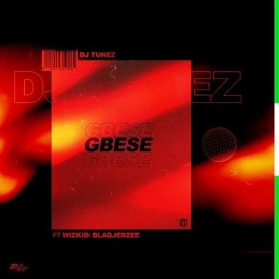 DJ-Tunez-ft-Wizkid-Blaq-Jerzee_Gbese-Musicafriagh.com.jpg