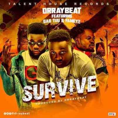 Dr-Ray-Beat-ft-Fameye-Gab-Tuu_Survive-Musicafriagh.com.jpg