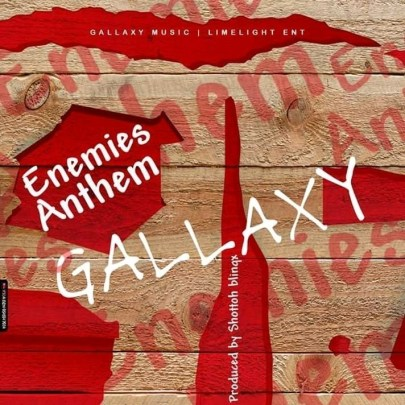 Gallaxy_Enemis_Anthem-Prod.by-Shottoh-Blinqx-Musicafriagh.com.jpg