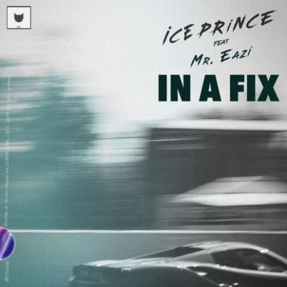 Ice-Prince-ft-Mr.Eazi_In_A_Fix-Musicafriagh.com.jpg