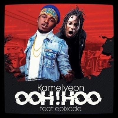 Kamelyeon-ft-Epixode_Ooh_Hoo-Musicafriagh.com.jpg