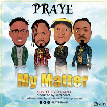 Praye_My_Matter-Prod.by-SaffzBeatz-Musicafriagh.com.jpeg
