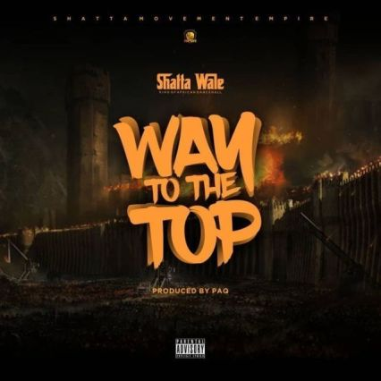 Shatta-Wale_Way_To_The_Top-PRod.by-PaqOAOA-Musicafriagh.com