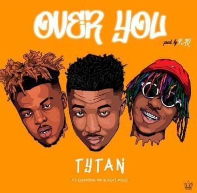 Tytan-ft-Kofi-Mole-x-Quamina-Mp_Over_You-Prod.by-Paq-Musicafriagh.com.jpg