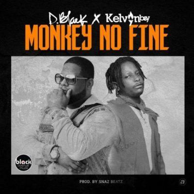 D-Black-ft-Kelvyn-Bwoy_Monkey_No_Fine-Prod.by-Snarezbeat-Musicafriagh.com.jpeg