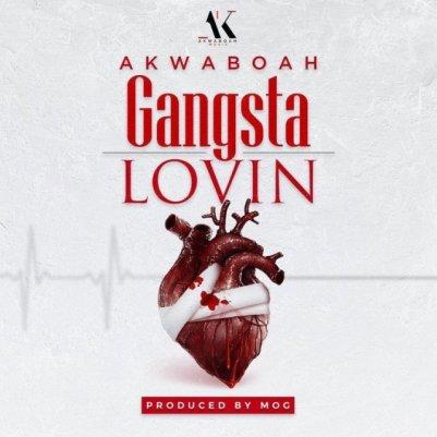 Akwaboah_Gangstar_Lovin-Musicafriagh.com.jpg