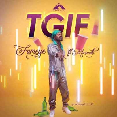 Fameye-ft-Dj-Mic-Smith_TGIF-Musicafriagh.com.jpg