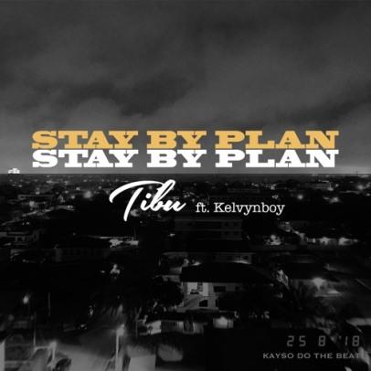 Tibu-ft-Kelvynbowy_Stay_By_Plan-Prod.by-Kayso-Musicafriagh.com