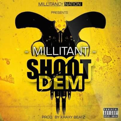 Millitant_Shoot_Dem-Prod.by-KraxyBeatz-Musicafriagh.com