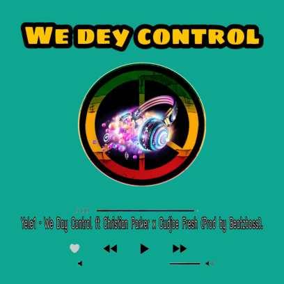 Yele1-ft-Christian-Parker-X-Cudjoe-Fresh_Control-Prod.by-BeatzBoss-Musicafriagh.com