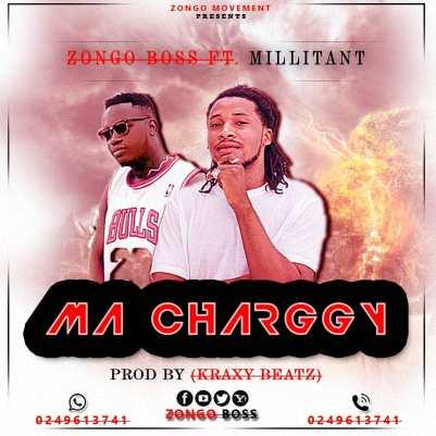 Zongo-Boss-ft-Millitant_Ma_Charggy-Prod.by-KraxyBeatz-Musicafriagh.com.jpeg
