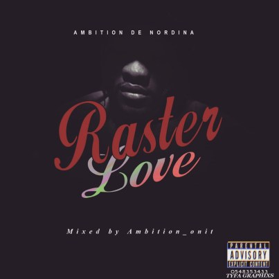 Ambition-De-Nordina_Raster_Love-Mixed.by-Ambition_Onit-Musicafriagh.com