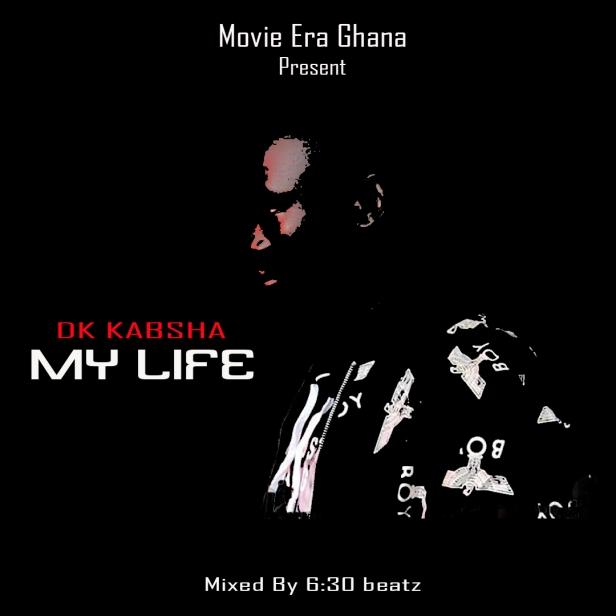 DK-Kabsha_My_Life-Mixed.By-Six30-Beatz-Musicafriagh