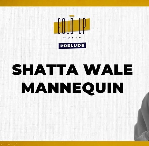 Shatta-Wale_Gold_Up_Mannequin-Prod.by-GoldUPMusic-Musicafriagh